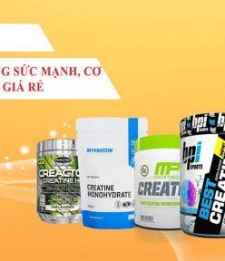 Top 5 loại thực phẩm chức năng Creatine tăng sức mạnh tốt nhất