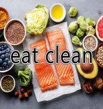 Eat clean là gì_ Thực đơn Eat clean giúp ăn kiêng