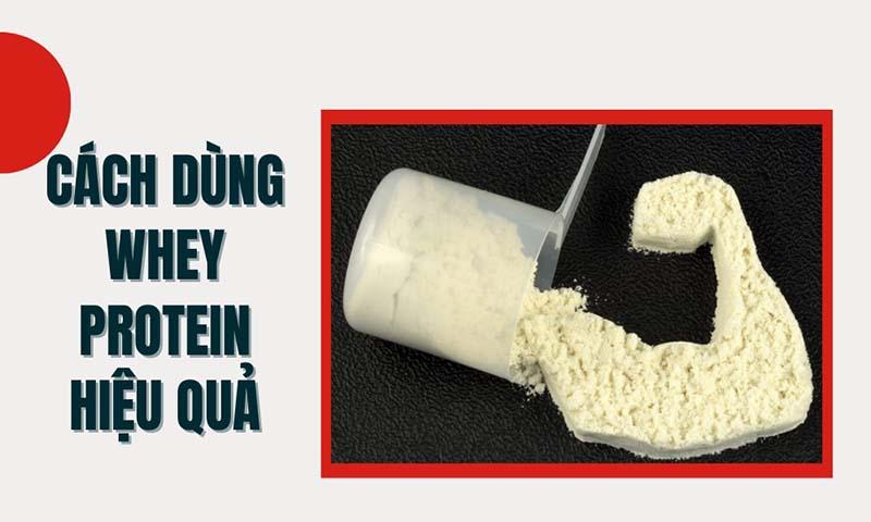 Hướng dẫn sử dụng Whey Protein hiệu quả