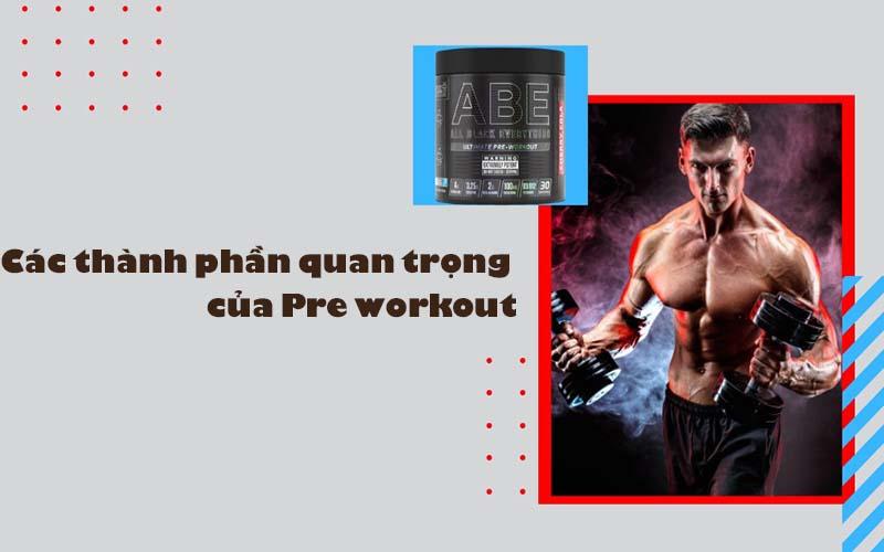 Các thành phần quan trọng của Pre workout