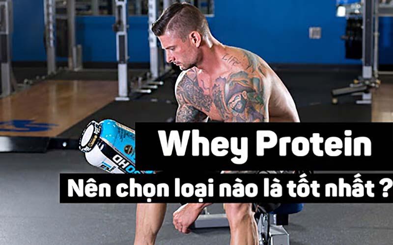 Whey Protein tốt nhất hiện nay cho người tập Gym
